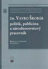 Vavro Šrobár – politik, publicista a národnoosvetový pracovník