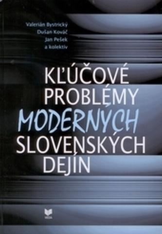Kľúčové problémy moderných slovenských dejín