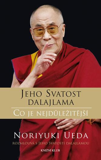 Dalajlama: Co je nejdůležitější - Rozhovory o hněvu, soucitu a lidském konání