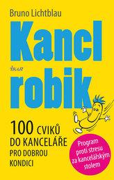 Kanclrobik - 100 nenápadných cviků pro fitness, koncentraci a uvolnění