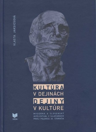 Kultúra v dejinách. Dejiny v kultúre