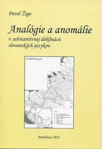 Analógie a anomálie v substantívnej deklinácii slovanských jazykov