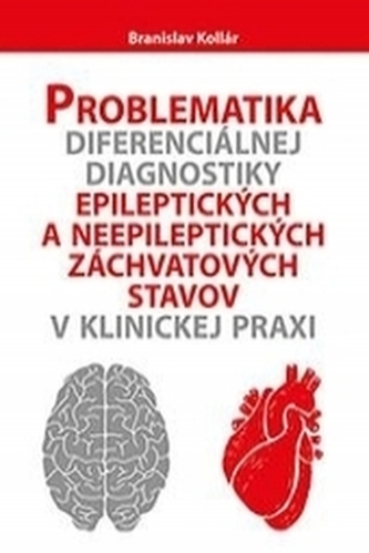 Problematika diferenciálnej diagnostiky epileptických a neepileptických záchvatových stavov v klinic