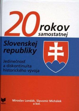 20 rokov samostatnej Slovenskej republiky - Slavomír Michálek a kol.