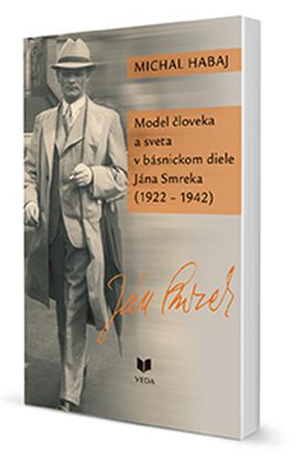 Model človeka a sveta v básnickom diele Jána Smreka (1922 - 1942)