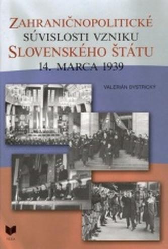Zahraničnopolitické súvislosti vzniku Slovenského štátu 14. marca 1939