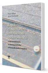 Kapilárna elektroforéza, hmotnostná spektrometria a ich kombinácie vo farmaceutickej a biomedicínske
