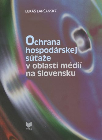 Ochrana hospodárskej súťaže v oblasti médií na Slovensku