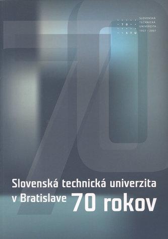 STU v Bratislave 70 rokov