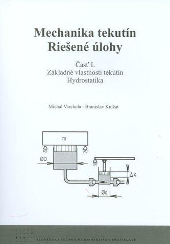 Mechanika tekutín. Riešené úlohy : Základné vlastnosti tekutín. Hydrostatika.