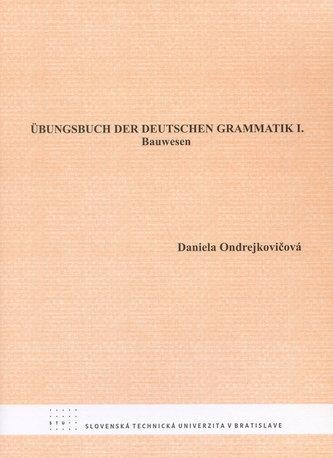 Ubungsbuch der Deutschen Grammatik I.