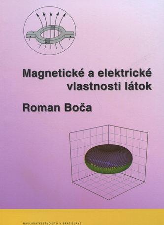Magnetické a elektrické vlastnosti látok