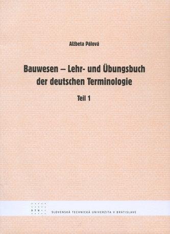 Bauwesen - Lehr- und Ubungsbuch der deutschen Terminologie