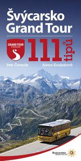Švýcarsko Grand Tour – 111 tipů