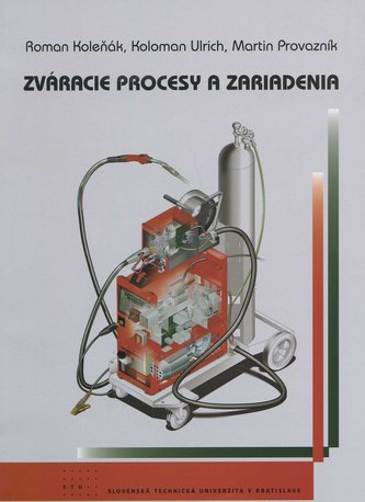 Zváracie procesy a zariadenia