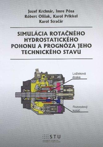 Simulácia rotačného hydrostatického pohonu a prognóza jeho technického stavu