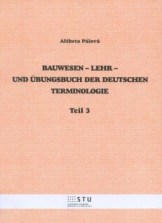 Bauwesen - Lehr - Und Ubungsbuch Der Deutschen Terminologie