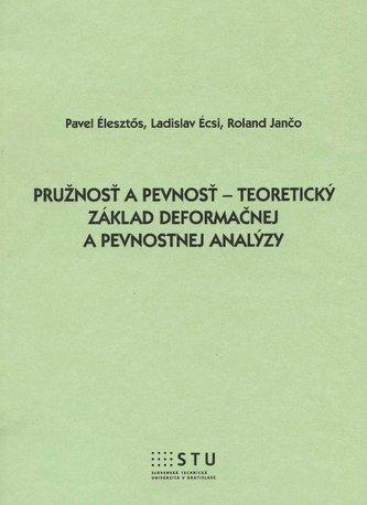 Pružnosť a pevnosť - teoretický základy deformačnej a pevnostnej analýzy