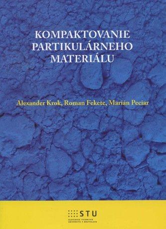 Kompaktovanie partikulárneho materiálu