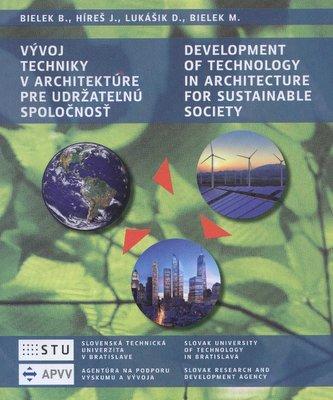 Vývoj techniky v architektúre pre udržateľnú spoločnosť/Development of technology in architecture fo