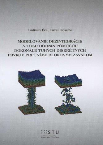 Modelovanie dezintegrácie a toku hornín pomocou dokonale tuhých diskrétnych prvkov pri ťažbe blokova