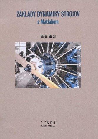 Základy dynamiky strojov s Matlabom