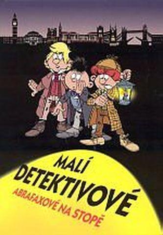 Malí detektivové - Abrafaxové na stopě