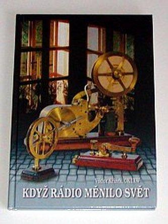 Když rádio měnilo svět