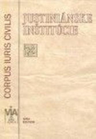 Justiniánske inštitúcie - Corpus Iuris Civilis