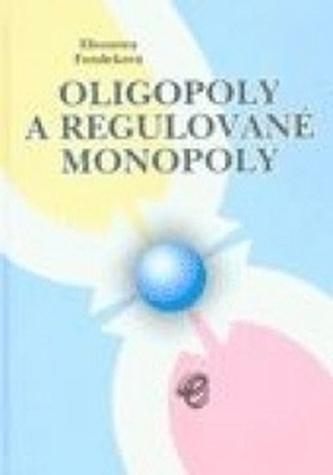 Oligopoly a regulované monopoly