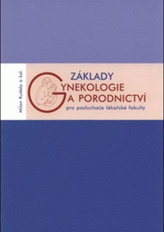 Základy gynekologie a porodnictví pro posluchače lékařské fakulty