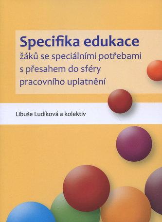 Specifika edukace žáků se speciálními potřebami s přesahem do sféry pracovního uplatnění