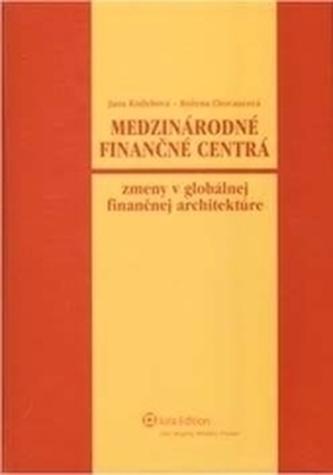 Medzinárodné finančné centrá - Zmeny v globálnej finančnej architektúre
