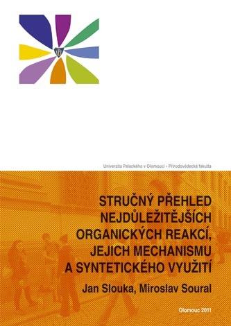 Stručný přehled nejdůležitějších organických reakcí, jejich mechanismu a syntetického využití (1. čá