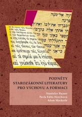 Podněty starozákonní literatury pro výchovu a formaci