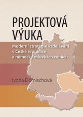 Projektová výuka - moderní strategie vzdělávání v České republice a německy mluvících zemích