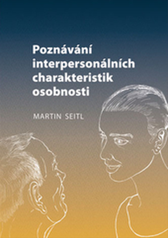 Poznávání interpersonálních charakteristik osobnosti