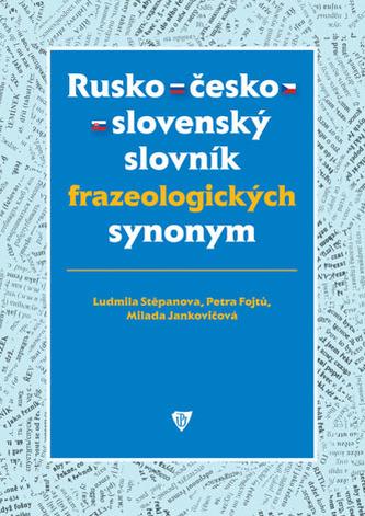 Rusko-česko-slovenský slovník frazeologických synonym