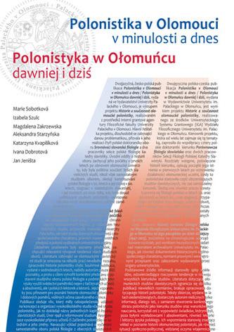 Polonistika v Olomouci v minulosti a dnes / Polonistyka w Ołomu˝cu dawniej i dziť