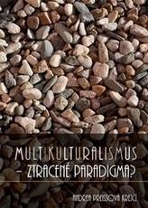 Multikulturalismus - ztracené paradigma?