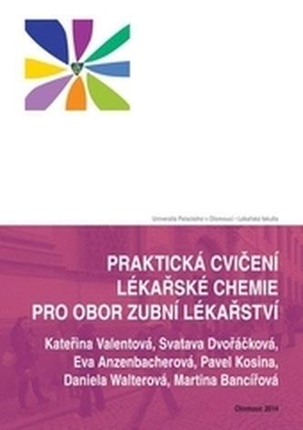 Praktická cvičení lékařské chemie pro obor zubní lékařství - Bancířová, Martina; Valentová, Kateřina a kolektiv autorů