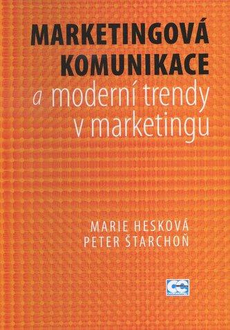 Marketingová komunikace a moderní trendy v marketingu