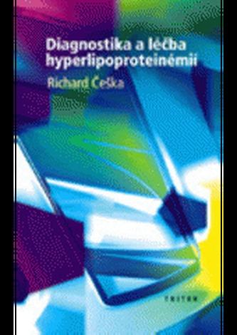 Diagnostika a léčba hyperlipoproteinémií - Češka, Richard