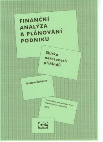 Finanční analýza a plánování podniku: Sbírka neřešených příkladů