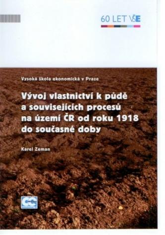 Vývoj vlastnictví k půdě a souvisejících procesů na území ČR od roku 1918 do současné doby