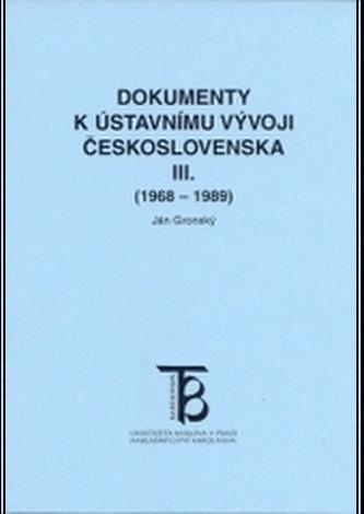 Dokumenty k ústavnímu vývoji Československa III.