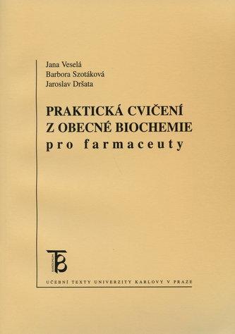 Praktická cvičení z obecné biochemie pro farmaceuty