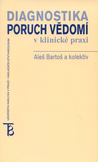 Diagnostika poruch vědomí v klinické praxi - Aleš Bartoš