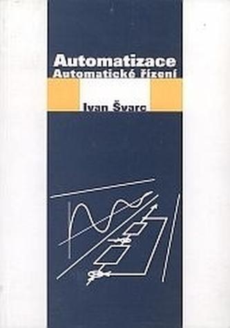Automatizace. Automatické řízení