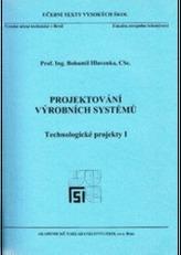 Projektování výrobních systémů technologické projekty 1